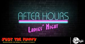 After Hours: Ladies' Night! @ Just the Funny Improve Comedy